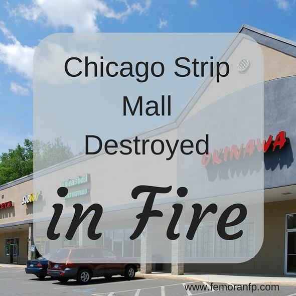 Chicago Strip Mall Fire | F.E. Moran Fire Protection
