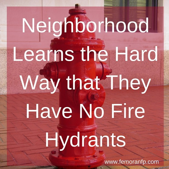 Neighborhood Learns the Hard Way That They Have No Fire Hydrants | F.E. Moran Fire Protection