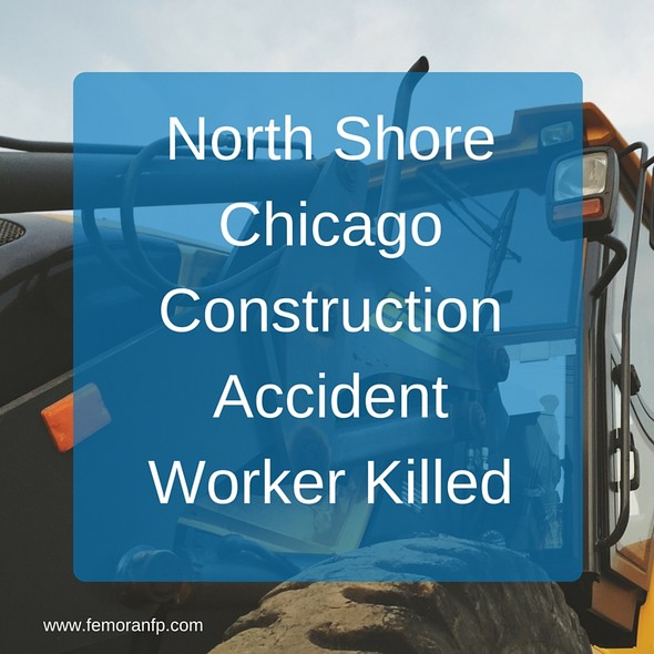 North Shore Chicago Construction Worker Killed | F.E. Moran Fire Protection