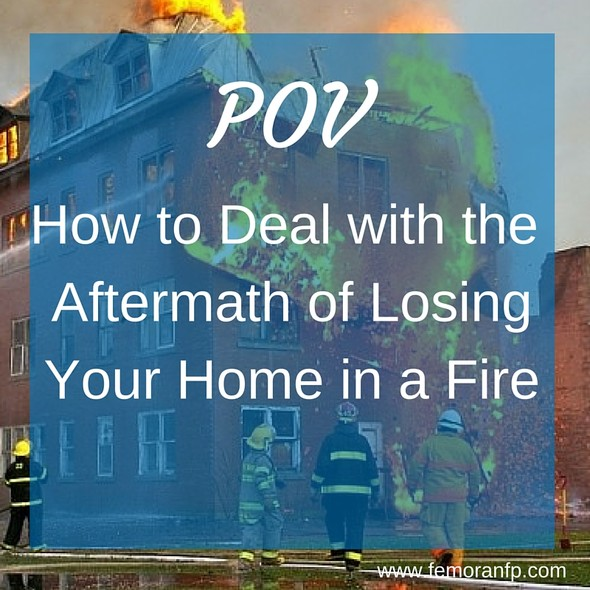 POV:  How to Deal with the Aftermath of Losing Your Home in a Fire | F.E. Moran Fire Protection