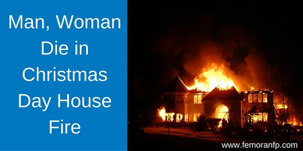 Man, Woman Die in Christmas Day House Fire | The Moran Group