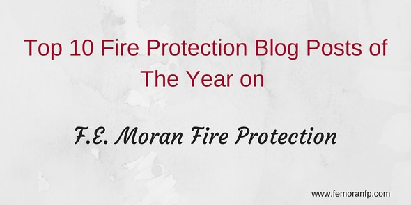 Top 10 Fire Protection Blog Posts of the Year | F.E. Moran Fire Protection