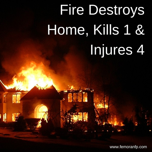 Fire Destroys Home, Kills 1 & Injures 4 | F.E. Moran Fire Protection