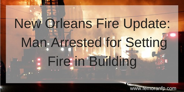 New Orleans Fire Update | F.E. Moran Fire Protection