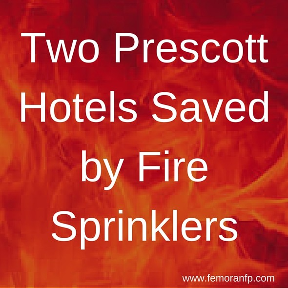 Two Prescott Hotels Saved by Fire Sprinklers