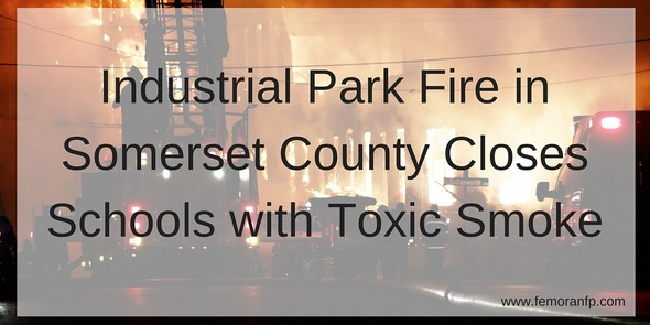 Industrial Park Fire in Somerset County Closes Schools with Toxic Smoke | F.E. Moran Fire Protection