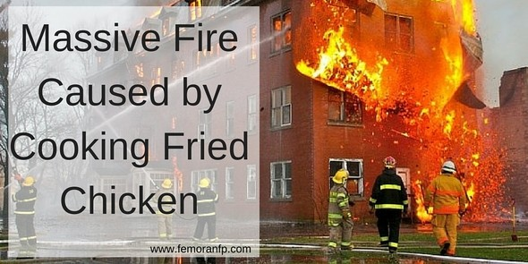 Massive Fire Caused by Cooking Fried Chicken