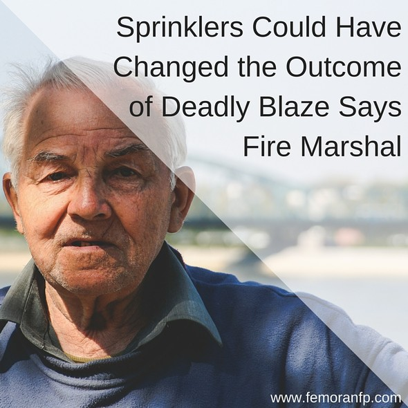 Sprinklers Could Have Changed the Outcome of Deadly Blaze | F.E. Moran Fire Protection