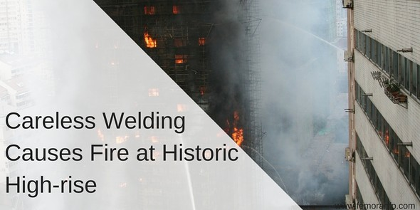 Careless Welding Causes Fire at Historic High-rise