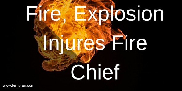 Fire, Explosion Injures Fire Chief