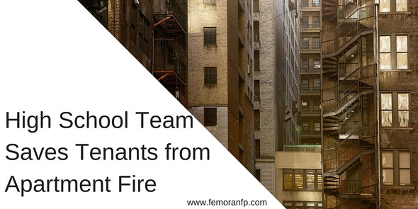 High School team saves apartment tenants from fire | F.E. Moran Fire protection