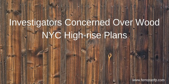 Investigators Concerned of Wood High-rise plans in NYC | F.E. Moran Fire Protection