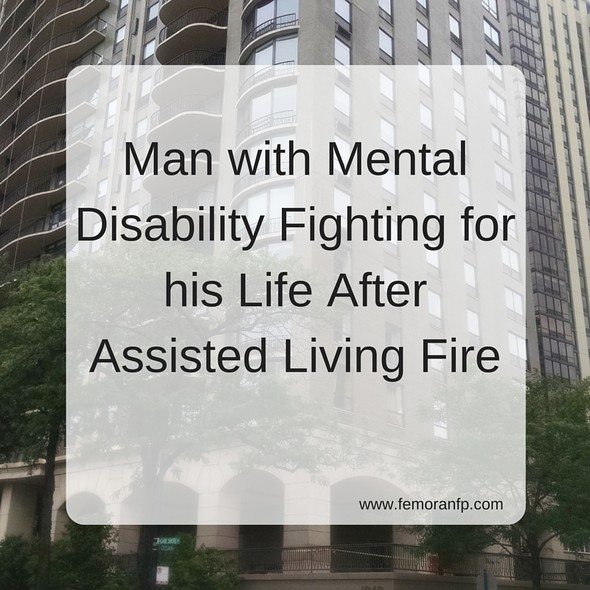 Man with Mental Disability Fighting for Life after Assisted Living Fire | F.E. Moran Fire Protection
