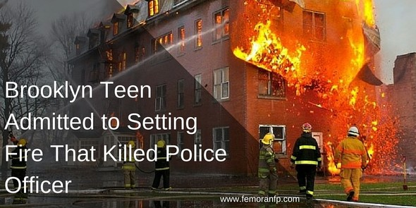 Brooklyn Teen Admitted to Setting Fire that Killed Police Officer | F.E. Moran Fire Protection