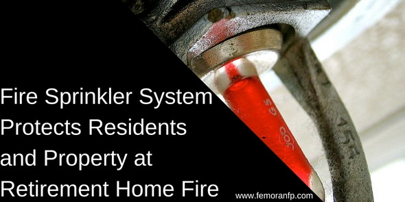 Fire Sprinkler System Extinguishes Retirement Home Fire