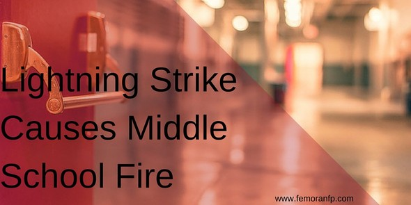 Lightning Strike Causes Middle School Fire | F.E. Moran Fire Protection