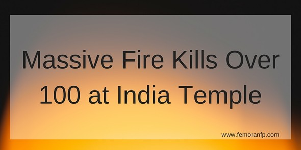Massive Fire Kills Over 100 at India Temple | F.E. Moran Special Hazard Systems