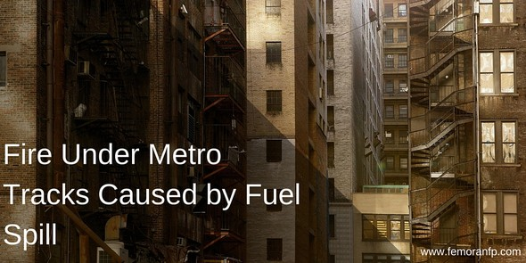 Fire Under Metro Tracks Caused by Fuel Spill