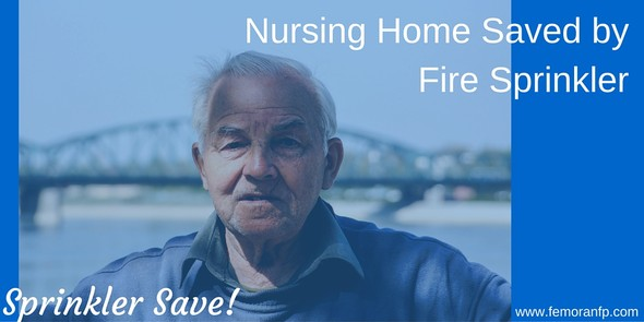 Nursing Home Saved by Fire Sprinklers