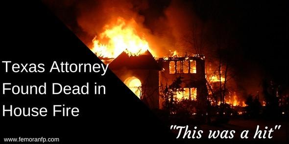 Texas Attorney Found Dead in Fire