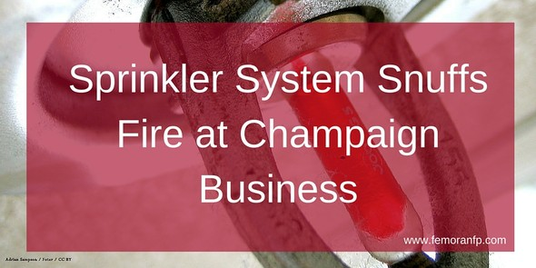 Sprinkler Systems Snuffs Out Champaign Business Fire