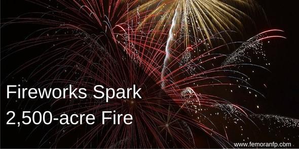Fireworks Spark 2500-acre Fire