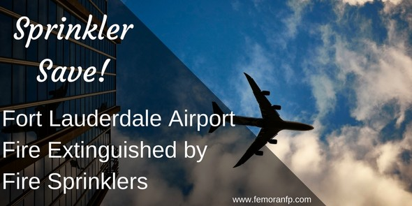 Sprinkler Save - Fort Lauderdale Airport Fire Extinguished by Fire