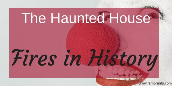 The Haunted House:  Fires in History