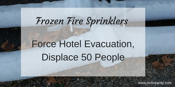 Frozen Fire Sprinkler Pipes Burst, Forcing Hotel Evacuations — F E