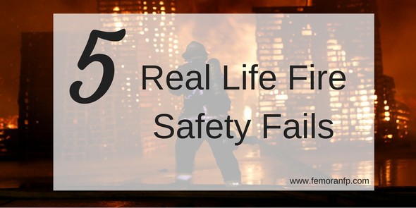 real life fire safety fails