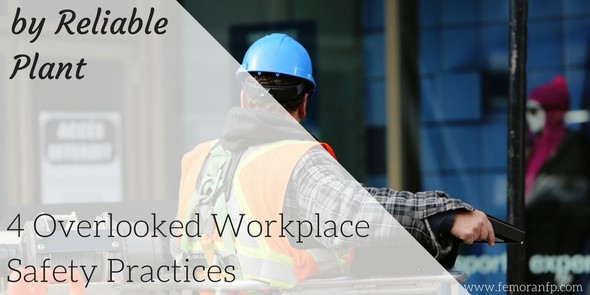 Reliable Plant:  4 Overlooked Workplace Safety Practices