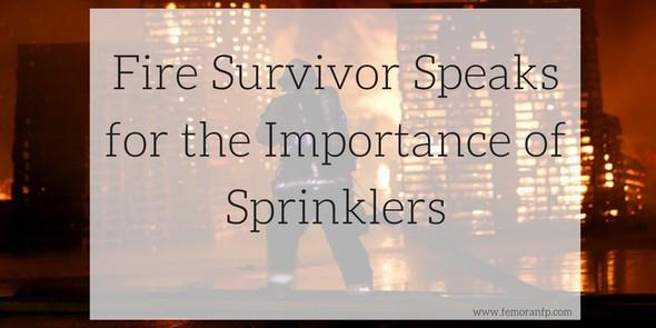 Fire survivor speaks about fire sprinklers
