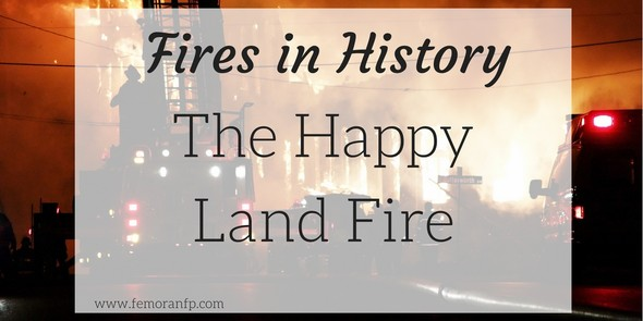 Fires in History Happy Land Fire