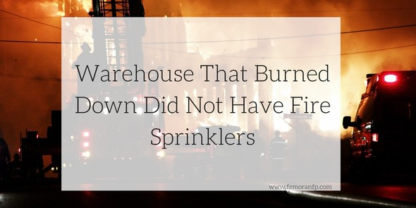 Warehouse that burned down did not have fire sprinklers