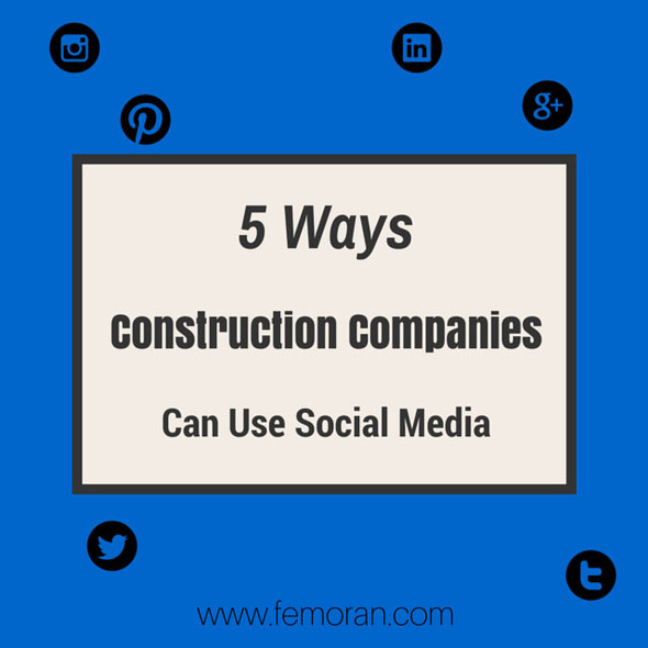 5 Ways to Use Social Media for Construction | F.E. Moran