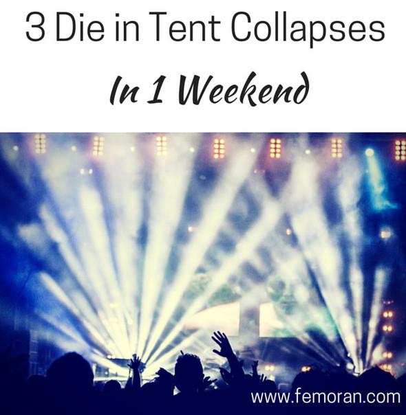 3 Die in Tent Collapse | F.E. Moran
