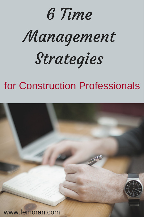6 Time Management Tips for Construction Professionals | F.E. Moran