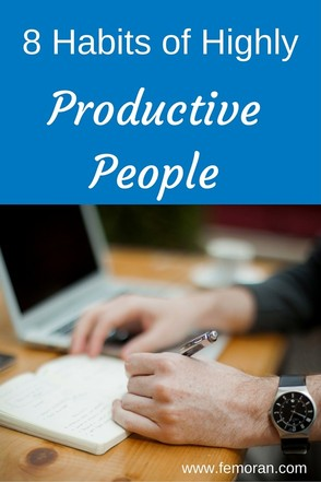 8 Habits of Highly Productive People | The Moran Group