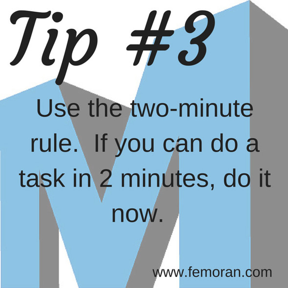 Use the two minute rule | F.E. Moran