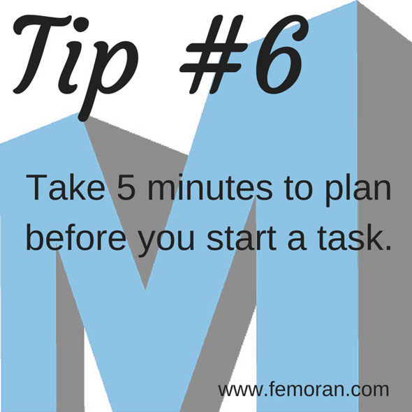Plan tasks ahead of time | F.E. Moran