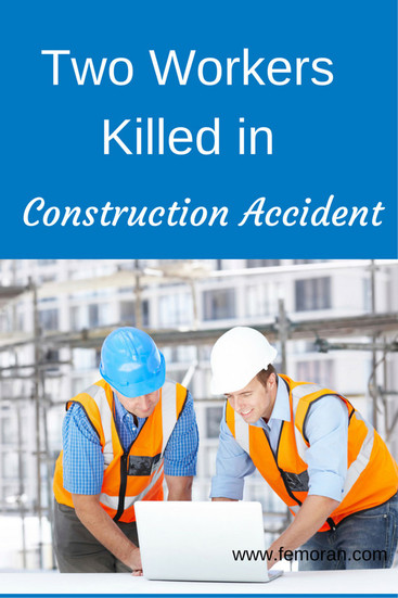 Two Workers Killed in Construction Accident | The Moran Group