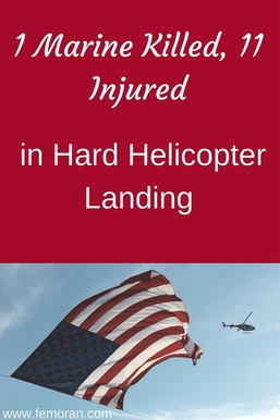 1 Marine Killed, 11 Injured in Hard Helicopter Landing | The Moran Group | Keywords:  workplace safety