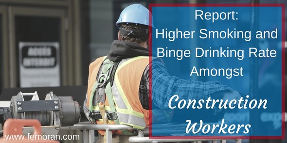 Report:  Higher Smoking and Binge Drinking Rate Among Construction Workers | The Moran Group