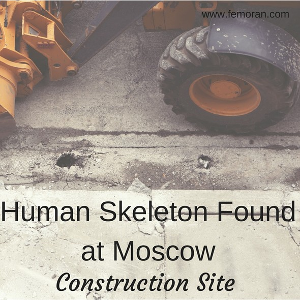 Human Skeleton Found at Construction Site | The Moran Group