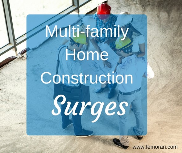 Multi-family Home Construction Surges | The Moran Group