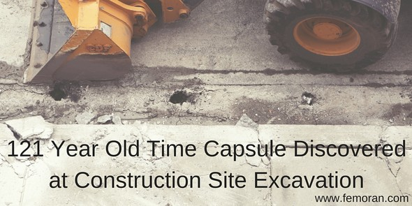 121 Year Old Time Capsule Discovered at Construction Site Excavation | The Moran Group