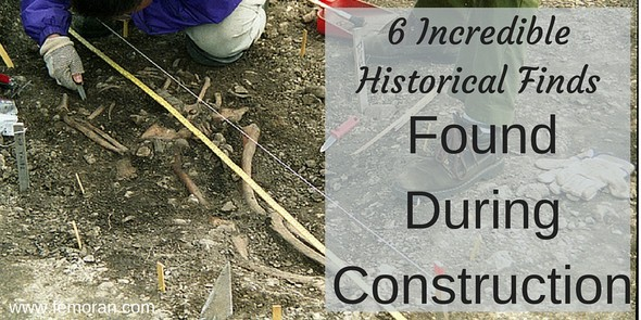 6 Historical Finds During Construction | F.E. Moran