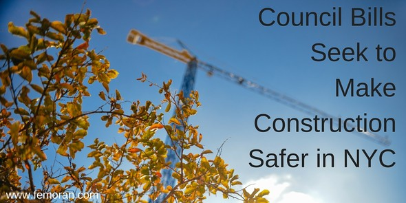 Council Bills Seek to Keep Construction Workers Safe | The Moran Group