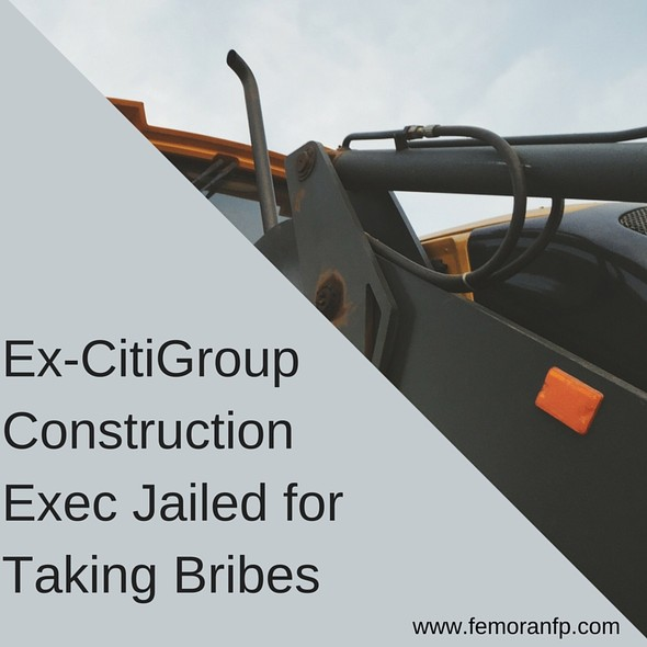 Ex-CitiGroup Construction Exec Gets Jail Time for Taking Bribes | The Moran Group | F.E. Moran, HVAC and Plumbing Contractor in Northbrook