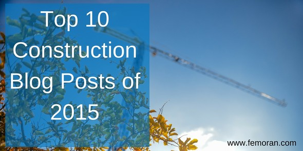 Top 10 Construction Blog Posts of 2015 | The Moran Group